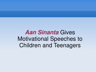 Aan Sinanta Gives Motivational Speeches to Children and Teen