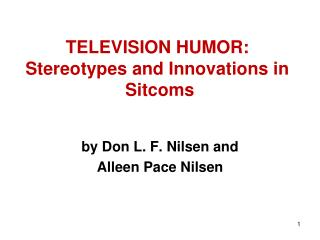 TELEVISION HUMOR: Stereotypes and Innovations in   Sitcoms
