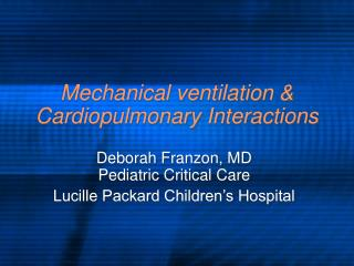 Mechanical ventilation & Cardiopulmonary Interactions