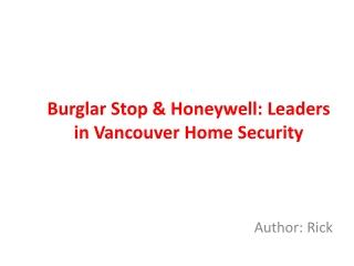 Burglar Stop & Honeywell: Leaders in Vancouver Home Security
