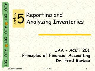 Reporting and               Analyzing Inventories