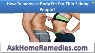 How To Increase Body Fat For Thin Skinny People?