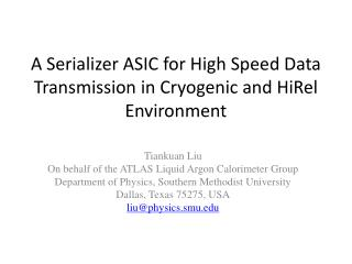 A Serializer ASIC for High Speed Data Transmission in Cryogenic and HiRel Environment