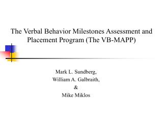 The Verbal Behavior Milestones Assessment and Placement Program (The VB-MAPP)