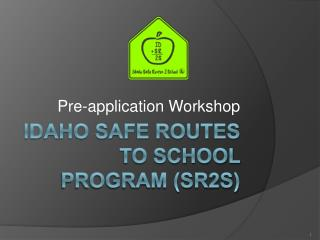 Idaho Safe Routes to School Program (SR2S)