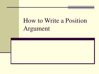 How to Write a Position Argument