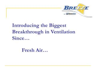 Introducing the Biggest Breakthrough in Ventilation Since