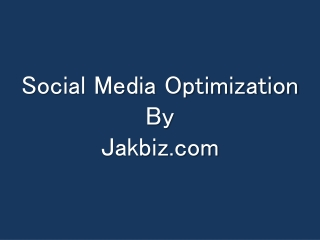 Social media optimization Services By Jakbiz.com