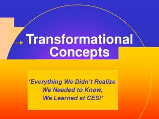 Transformational Concepts