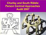 Chorley and South Ribble: Person Centred Approaches Audit ...