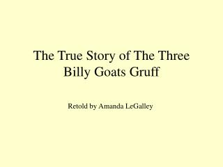 The True Story of The Three Billy Goats Gruff