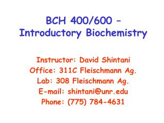 BCH 400/600 – Introductory Biochemistry