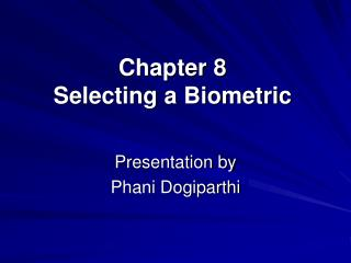 Chapter 8  Selecting a Biometric