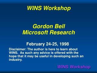 WINS Workshop Gordon Bell Microsoft Research