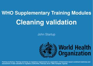 WHO Supplementary Training Modules Cleaning validation