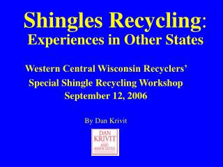 Shingles Recycling : Experiences in Other States