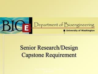 Senior Research/Design  Capstone Requirement