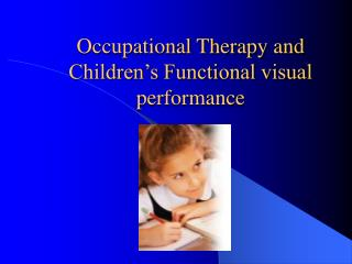 Occupational Therapy and Children's Functional visual performance