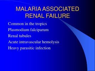 MALARIA ASSOCIATED RENAL FAILURE