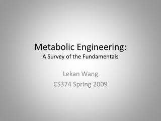 Metabolic Engineering: A Survey of the Fundamentals
