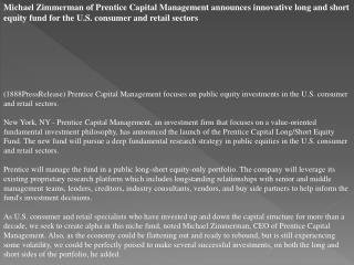 Michael Zimmerman of Prentice Capital Management announces