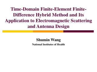 Time-Domain Finite-Element Finite- Difference Hybrid Method and ...