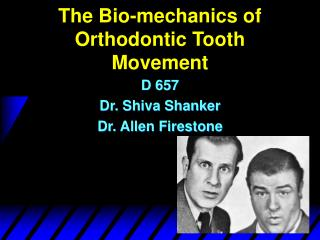 The Bio-mechanics of Orthodontic Tooth Movement