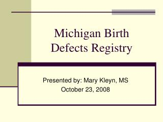Michigan Birth Defects Registry