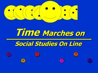 Time  Marches on Social Studies On Line