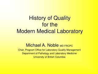 History of Quality for the Modern Medical Laboratory