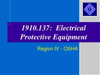 1910.137:  Electrical Protective Equipment