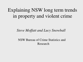 Explaining NSW long term trends in property and violent crime