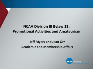 NCAA Division III Bylaw 12:  Promotional Activities and Amateurism