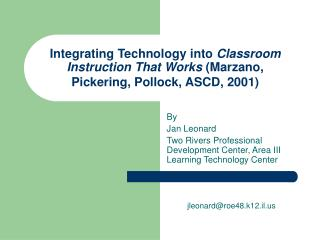 Integrating Technology into  Classroom Instruction That Works  (Marzano, Pickering, Pollock, ASCD, 2001)