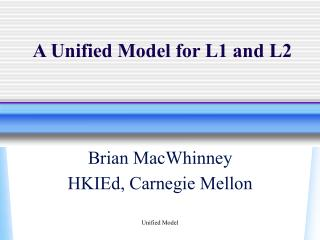 A Unified Model for L1 and L2