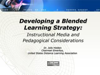Developing a Blended Learning Strategy: Instructional Media and Pedagogical Considerations