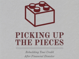 Picking Up The Pieces: Rebuilding Your Credit After Financia