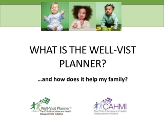 Check to schedule well child visits after the patient