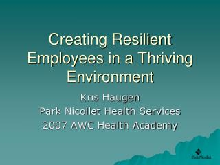 Creating Resilient Employees in a Thriving Environment