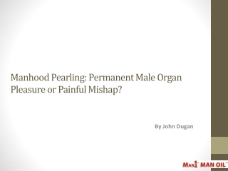 Manhood Pearling: Permanent Male Organ Pleasure