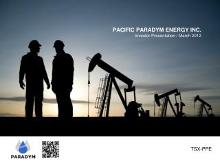 PACIFIC PARADYM ENERGY INC. Investor Presentation  September 2011
