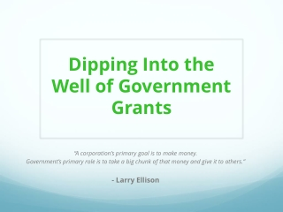 Dipping In To The Well of Government Grants