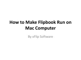 How to Make Flipbook Run on Mac Computer