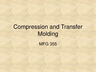 Compression and Transfer Molding