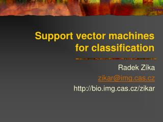 Support vector machines for classification