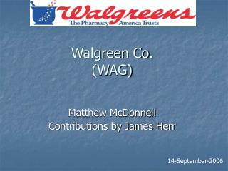 Walgreen Co. (WAG)