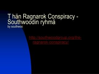 T hän Ragnarok Conspiracy - Southwoodin ryhmä