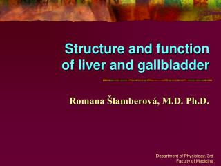 Structure and function  of liver  and  gallbladder