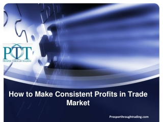 How to Make Consistent Profits in Trade Market