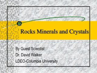 Rocks Minerals and Crystals